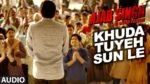 Khuda Tuyeh Sun Le Lyrics – Ajab Singh Ki Gajab Kahani