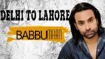Delhi To Lahore Lyrics – Babbu Maan – Mehfil Mittran Di
