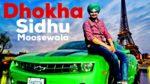 Dhokha Lyrics – Sidhu Moose Wala