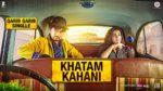 Khatam Kahani Lyrics – Qarib Qarib Singlle