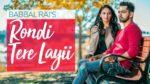 Rondi Tere Layi Lyrics – Babbal Rai – Rubina Bajwa – Preet Hundal – Pav Dharia