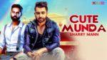 Cute Munda Lyrics – Sharry Maan – Gift Rulers – Zaildar Parat Singh