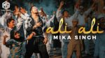Ali Ali Lyrics – Mika Singh