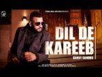 Dil De Kareeb Lyrics – Garry Sandhu