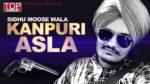 Kanpuri Asla Lyrics – Sidhu Moose Wala