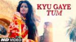 Kyun Gaye Tum Lyrics – Priyanka Bhattacharya
