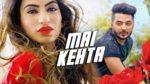 Mai Kehta Lyrics – Karan Kahlon