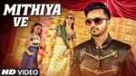 Mithiya Ve Lyrics – Raj Ranjodh