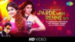 Parde Mein Rehne Do Lyrics – Miss Pooja