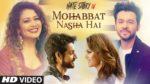 Mohabbat Nasha Hai Lyrics – Neha Kakkar & Tony Kakkar